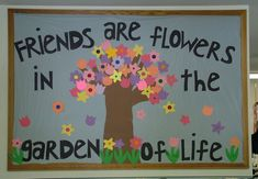"""Friends Are Flowers in the Garden of Life"" is such a sweet title for a spring bulletin board display. I would have my students write about a special friend inside a flower template and add it to this bulletin board display theme. Flower Bulletin Boards, Bulletin Board Design, Winter Bulletin Boards, Preschool Bulletin Boards, Bulletin Board Display, Classroom Bulletin Boards, Bullentin Boards, March Bulletin Board Ideas, Friends Bulletin Board"