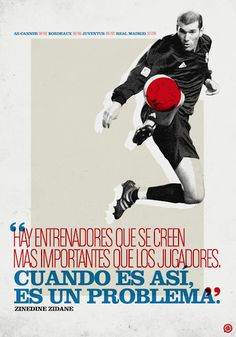 """""""There are coaches who think they are more important than the players. When that happens, it is a problem. Zinedine Zidane, Soccer News, Football Soccer, Real Madrid, Soccer Poster, My Big Love, Soccer Quotes, Football Wallpaper, My Mood"""