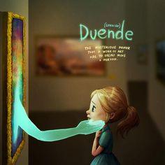 Duende, do Espanhol: O misterioso poder que uma obra de arte tem e que toca as pessoas profundamente.