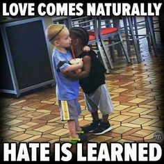 """56 Short Inspirational Quotes About Life and Love Love comes naturally hate is learned"""" Short Inspirational Quotes, Inspiring Quotes About Life, Motivational Videos, We Are The World, In This World, Human Kindness, Humanity Restored, Faith In Humanity, Life Lessons"""