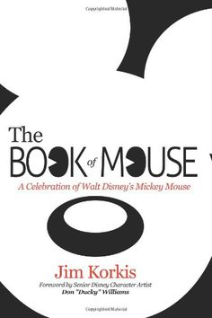 The Book of Mouse: A Celebration of Walt Disney's Mickey Mouse by Jim Korkis,http://www.amazon.com/dp/0984341501/ref=cm_sw_r_pi_dp_hKfSsb16YFHMJP4M