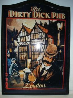 The dirty dick pub london (sign)