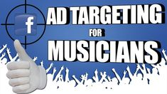 👍🏻 Sell More Music With Facebook Ads (Part 1) - Fix Your Targeting In 2 ...