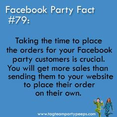 I attended 4 Facebook parties this past week and only one out of the four reps offered to place the orders for us. Guess which rep got an order?