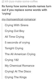 The way mcr isn't a crying that's cuz the WHOLE of the killjoys are STILL crying ..... yep right now