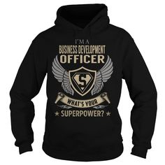 I am a Business Development Officer What is Your Superpower Job Title TShirt