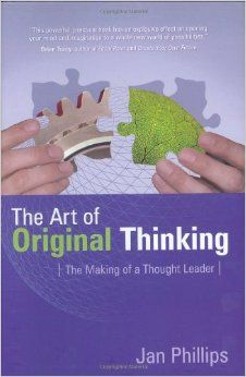 Book - The Art of Original Thinking: The Making of a Thought Leader