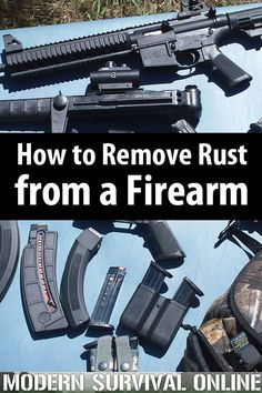 How to prevent and remove rust from your guns. This is critical if you want your firearms to function correctly. How To Clean Rust, How To Remove Rust, Camping Survival, Survival Skills, Ar Pistol, Future Weapons, Shooting Range, Guns And Ammo, Self Defense