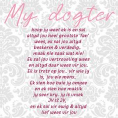 Prayer For Daughter, To My Daughter, Goeie More, Afrikaans Quotes, Wisdom Quotes, Poems, Prayers, Van, Inspiration