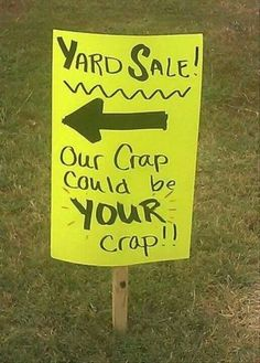 …thinking of this sign for my garage sale...