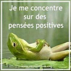 Je me concentre sur des pensées positives www.reussirsavie.org