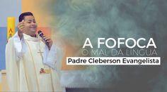 Padre Cleberson Evangelista - A fofoca