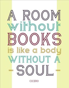 A room without books is like a body without a soul - Cicero. #reading #books