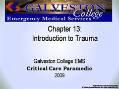 ch13  by rprue via authorSTREAM Emergency Medical Services, Power Points, Critical Care, Galveston, Trauma, Presentation, Education, Onderwijs, Learning