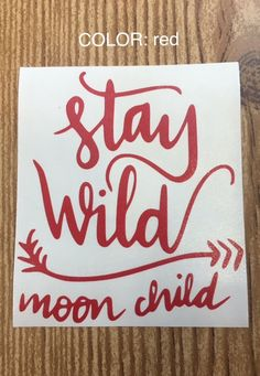 Stay Wild Moon Child vinyl decal, sticker, arrow, yeti sticker, car accessory, car decal, laptop sticker, Gift, Child of the moon by TaylorMadeTreasureUS on Etsy
