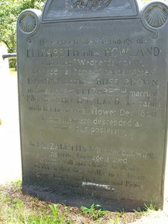 Elizabeth Tilley-Howland GM 'Mayflower' 1607–1687 BIRTH 1607 AUG 30 • Henlow, Bedfordshire, England DEATH 1687 DEC 21 • Swansea, Bristol, Massachusetts, America 10th great-grandmother. Burial: Ancient Little Neck Cemetery, East Providence, Providence County, Rhode Island, America (Jackson Family)
