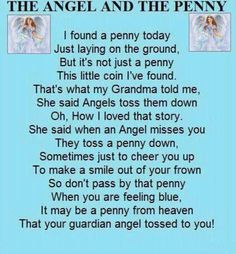 Grief The penny you find is dropped from heaven by your guardian angel. Pennies From Heaven, Angel Prayers, Bible Prayers, I Believe In Angels, Your Guardian Angel, Guardian Angel Quotes, Guardian Angel Pictures, Angel Images, Life Quotes Love