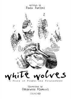 White Wolves: A Story of Flight and Friendships Kindle Edition