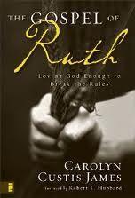 """The Gospel of Ruth"" summary by author, Carolyn Custis James"