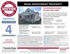Online Only Auction at 733 Redwood, Toledo, OH 43609 - Bid Ends: Wed. May 4, 2016 at 12 pm. 5 bedroom home with two beds on the first floor. Ideal investment property with all newer windows except front living room. Owner is retiring and cashing out. Register to BID NOW online. View brochure and photos online. Pamela Rose Auction Company, LLC.