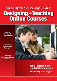 The Complete Step-By-Step Guide to Designing and Teaching Online Courses - Joan Thormann, Isa Kaftal Zimmerman, Grant Wiggins #OnlineClass #Teaching #Designing #KSU