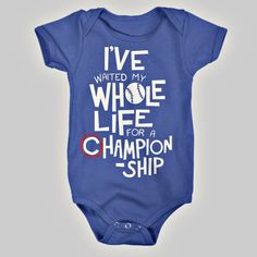 I've Waited My Whole Life For A Championship Cubs Onesie | Chitown Clothing