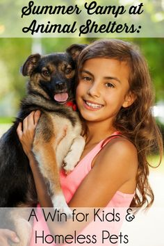 Summer Camp at Animal Shelters: A Win For Kids and Homeless Pets | http://www.thelazypitbull.com/2015/04/summer-camp-at-animal-shelters/