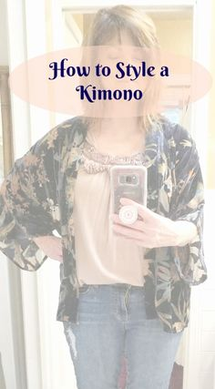 How to Style a Kimono ~ Gwin Gal Inside and Out