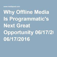 Why Offline Media Is Programmatic's Next Great Opportunity Opportunity, Marketing, Big, Music, Free, Ideas, Musica, Musik, Muziek