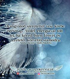 Angyali üzenet: Őrangyalod szeretettel vesz körbe - Angyalok fénye Quotes