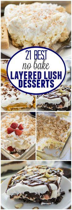 21 of the BEST No BakeLayered Dessert Lush Recipes! Lush, no bake dessert, dessert lasagna, they're an easy recipe everyone will love.