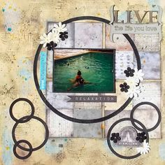 Live the life you love used chipboard piece from A2Z Scraplets. #Mixedmedia #scrapbook #layout #TimHoltz