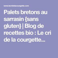 Palets bretons au sarrasin {sans gluten} | Blog de recettes bio : Le cri de la courgette...