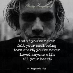I still love him so much And if you've never felt your soul being torn apart, you've never loved anyone with all your heart. Sad Quotes, Great Quotes, Quotes To Live By, Life Quotes, Inspirational Quotes, Joker Quotes, Lost Love Quotes, Quotes Images, Thoughts