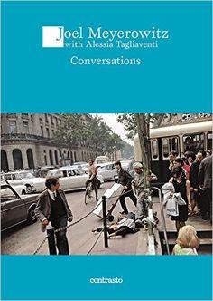 Conversation with Joel Meyerowitz (Logos): Amazon.de: Alessia Tagliaventi, Joel Meyerowitz: Fremdsprachige Bücher