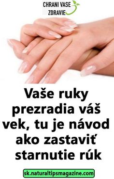 Vaše ruky prezradia váš vek, tu je návod ako zastaviť starnutie rúk Health Fitness, Makeup, Tips, Beauty, Salud, Beleza, Make Up, Cosmetology, Health And Fitness