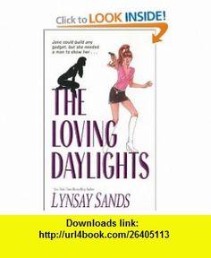 The Loving Daylights (9780505525277) Lynsay Sands , ISBN-10: 0505525275  , ISBN-13: 978-0505525277 ,  , tutorials , pdf , ebook , torrent , downloads , rapidshare , filesonic , hotfile , megaupload , fileserve