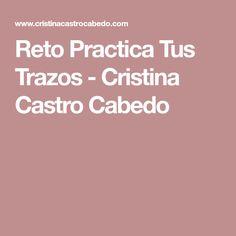 Reto Practica Tus Trazos - Cristina Castro Cabedo