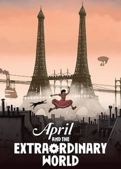 April and the Extraordinary World (2015) - After the world's top scientists disappear, orphaned April secretly forges ahead with a family experiment and gets tangled up in a vast conspiracy.