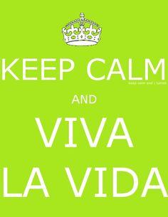 Keep calm and viva la vida