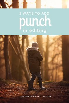5 Ways to Add Punch in Post-Processing