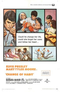 Change of Habit (1969) Stars: Elvis Presley, Mary Tyler Moore, Barbara McNair, Jane Elliot, Edward Asner, Robert Emhardt, Regis Toomey ~ Director: William A. Graham