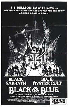 Black and Blue (1980) Black Sabbath and Blue Oyster Cult filmed during their 1980 co-headlining tour...I was like, there man.
