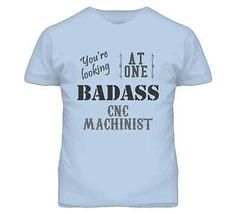 Youre-Looking-At-One-Badass-CNC-Machinist-T-Shirt