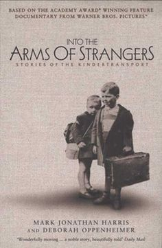 Into the Arms of Strangers: Stories of the Kindertransport, Mark Jonathan Harris & Deborah Oppenheimer