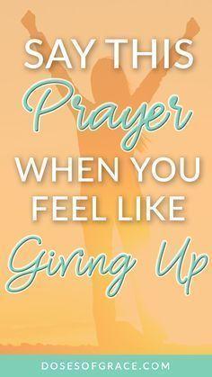 A prayer for when you feel like giving up | Prayer for strength | prayer for Stress | bible verse | Power of prayer | prayer tips | Blog posts for Christian women | #prayer #christianity