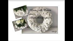 DIY: Rosen aus Butterbrotpapier, Tischkranz, Türkranz, Wandkranz Selberm...
