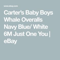 Carter's Baby Boys Whale Overalls Navy Blue/ White 6M Just One You    eBay Baby Boy Valentine Outfit, Valentines Outfits, Valentines For Boys, Baby Boy Overalls, Blue Overalls, Carters Baby Boys, Baby Pillows, Cat And Jack, Boy Blue