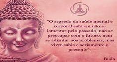 Resultado de imagem para frases budistas sobre a vida