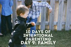 Day 9: Family - why you must fight for your family - part of the 10 Days of Intentional Parenting series at Finding Joy.